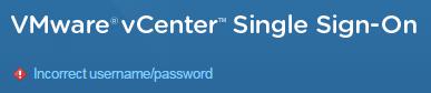 vsphere-web-client-incorrect-password